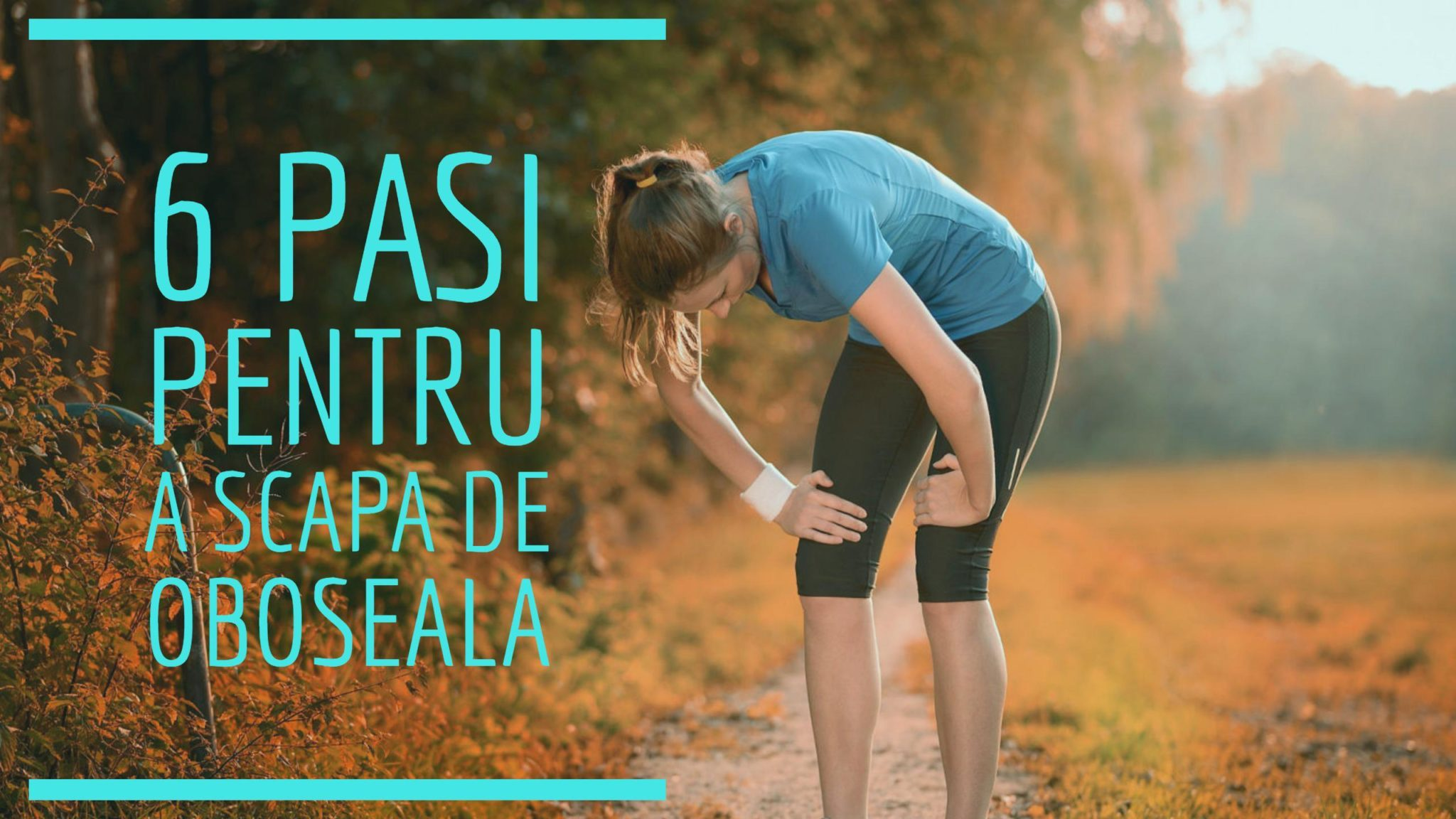 6 Pasi pentru a Scapa de OBOSEALA