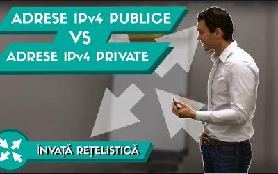 Ce sunt adresele IP Publice, IP Private si ce Legatura au cu NAT ?