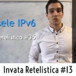 Ce este IPv6 si de ce avem nevoie de el ? | Invata Retelistica #13