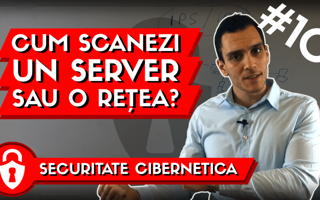 cum scanezi un server sau o retea - securitate cibernetica