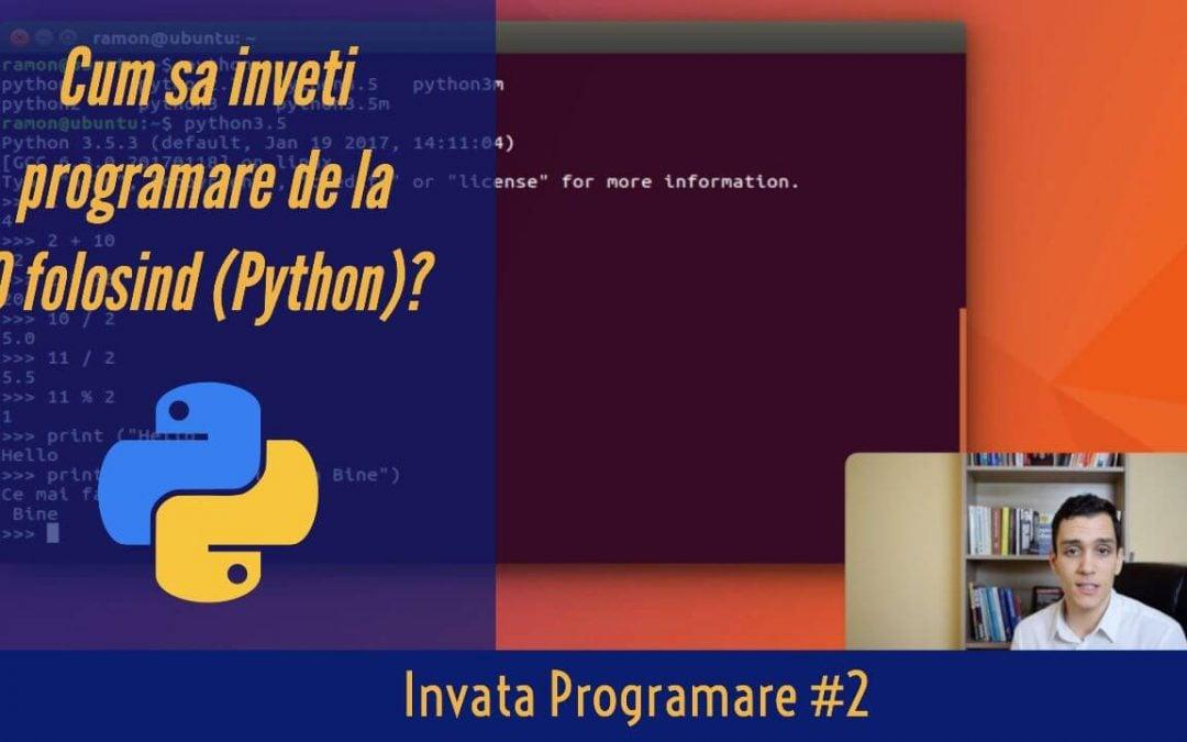 💻 Cum sa inveti Programare de la 0 (folosind Python) ? | Invata Programare #2